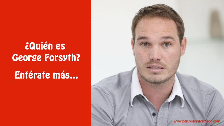 ¿Quién es George Forsyth? ¿Es un candidato Ideal?